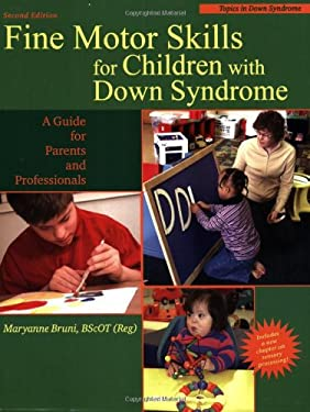 Fine Motor Skills for Children with Down Syndrome: A Guide for Parents and Professional 9781890627676