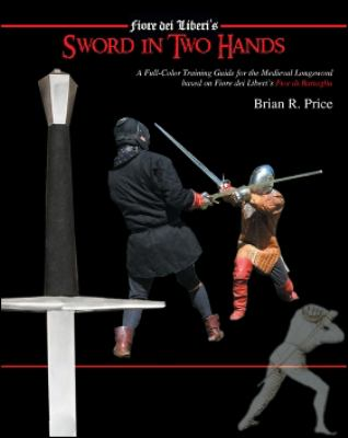 Fiore Dei Liberi's Sword in Two Hands 9781891448133