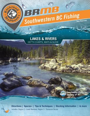 Fishing Mapbook: Southwestern BC: Region 2: Lower Mainland, Region 3: Thompson Nicola 9781897225004