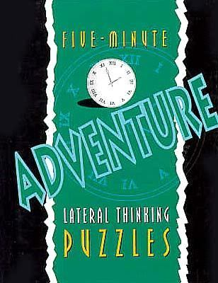 Five-Minute Adventure Lateral Thinking Puzzles 9781899712601