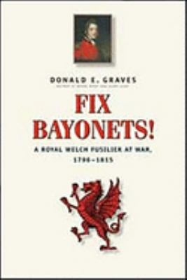 Fix Bayonets!: A Royal Welch Fusilier at War, 1796-1815 9781896941271