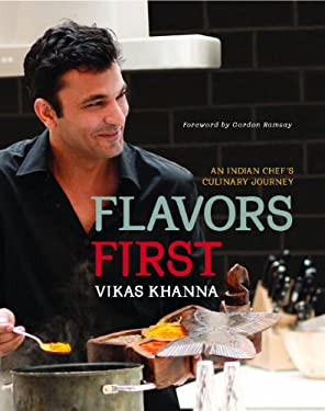 Flavors First: An Indian Chef's Culinary Journey 9781891105470