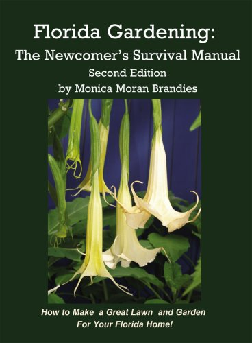 Florida Gardening: The Newcomer's Survival Manual