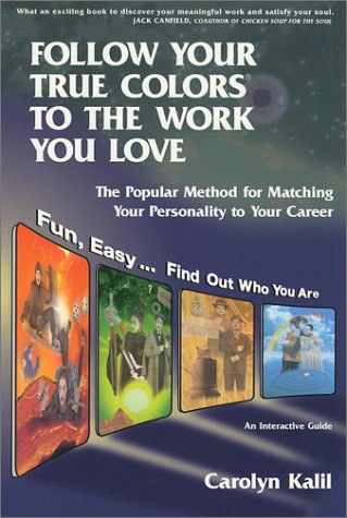 Follow Your True Colors to the Work You Love: The Popular Method for Matching Your Personality to Your Career 9781893320284