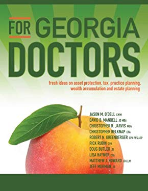 For Georgia Doctors:fresh ideas on asset protection, tax, practice planning, wealth accumulation and estate planning