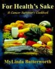 For Health's Sake: A Cancer Survivor's Cookbook 9781890905187