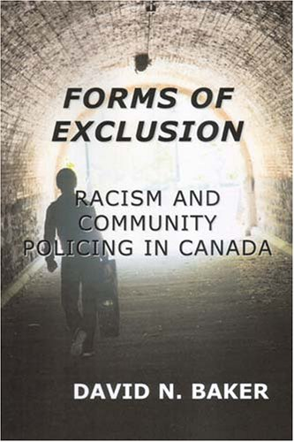 Forms of Exclusion: Racism and Community Policing in Canada 9781897160213