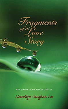 Fragments of a Love Story: Reflections on the Life of a Mystic 9781890350345