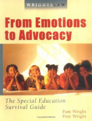 From Emotions to Advocacy: The Special Education Survival Guide 9781892320087