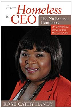 Going from Homeless to CEO: The No-Excuse Handbook 9781897404294