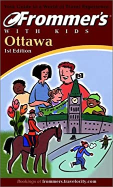 Frommer's Ottawa with Kids 9781894413336