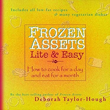Frozen Assets Lite & Easy: How to Cook for a Day and Eat for a Month 9781891400193