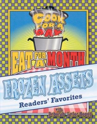 Frozen Assets Readers' Favorites: Cook for a Day: Eat for a Month 9781891400186