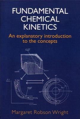 Fundamental Chemical Kinetics: An Explanatory Introduction to the Concepts 9781898563600