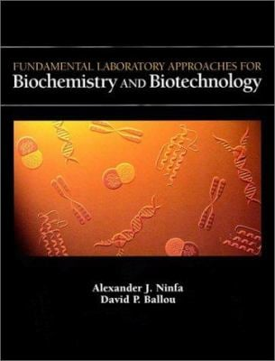 Fundamental Laboratory Approaches for Biochemistry and Biotechnology 9781891786006