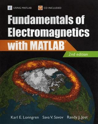 Fundamentals of Electromagnetics with MATLAB [With CDROM]