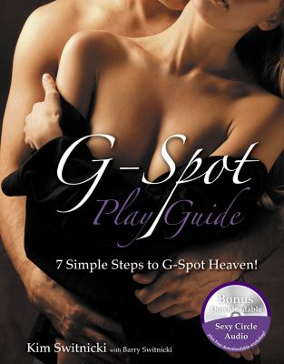 G-Spot Play Guide: 7 Simple Steps to G-Spot Heaven! 9781897518830