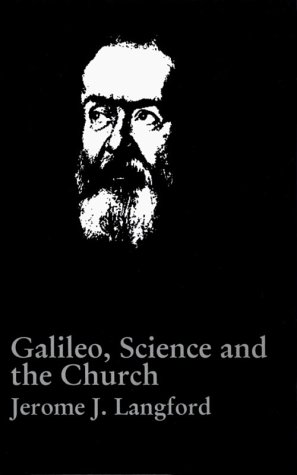 a review of jerome j langfords galilei science and the church Buy galileo, science and the church (ann arbor paperbacks) third by jerome j langford, drake stillman (isbn: 9780472065103) from amazon's book store everyday low prices and free delivery on eligible orders.