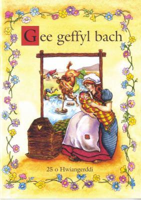 Gee Geffyl Bach: 25 o Hwiangerddi - 25 Nursery Songs 9781897664803