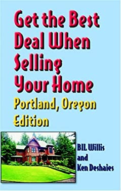 Get the Best Deal When Selling Your Home Portland, Oregon Edition 9781891689925