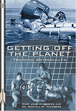Getting Off the Planet: Training Astronauts 9781894959209