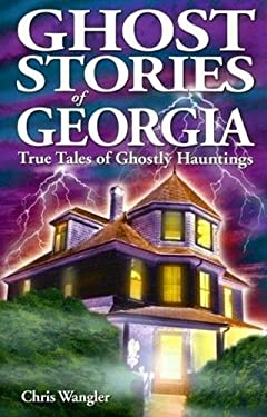 Ghost Stories of Georgia: True Tales of Ghostly Hauntings 9781894877749