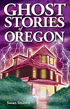 Ghost Stories of Oregon 9781894877138