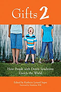 Gifts 2: How People with Down Syndrome Enrich the World 9781890627966