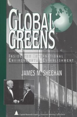 Global Greens: Inside the International Environmental Establishment