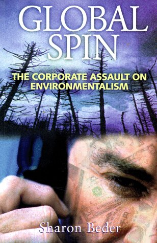 Global Spin: The Corporate Assault on Environmentalism 9781890132125