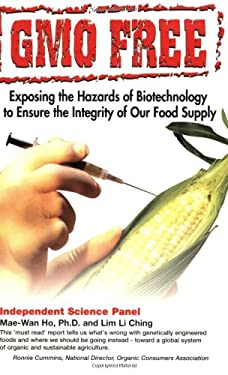 Gmo Free: Exposing the Hazards of Biotechnology to Ensure the Integrity of Our Food Supply 9781890612375