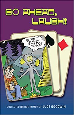Go Ahead, Laugh!: Collected Bridge Humor 9781897106167