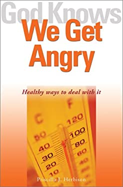 God Knows We Get Angry: Healthy Ways to Deal with It 9781893732339