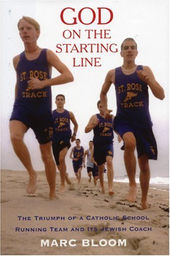God on the Starting Line: The Triumph of a Catholic School Running Team and Its Jewish Coach 9781891369537