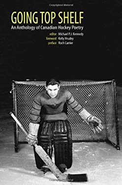 Going Top Shelf: An Anthology of Canadian Hockey Poetry 9781894384995