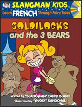 Goldilocks and the 3 Bears: Level 2: Learn French Through Fairy Tales [With CD]
