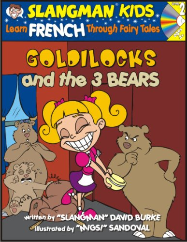 Goldilocks and the 3 Bears: Level 2: Learn French Through Fairy Tales [With CD] 9781891888816