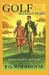 Golf Without Tears: Stories of Golfers and Lovers