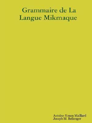 Grammaire de la Langue Mikmaque 9781897367148