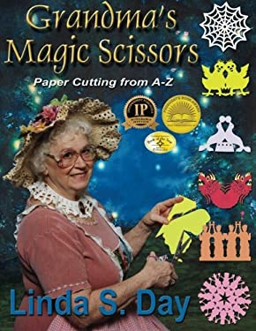 Grandma's Magic Scissors: Paper Cutting from A to Z 9781890905682