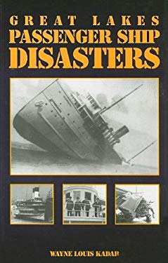 Great Lakes Passenger Ship Disasters: 9781892384294