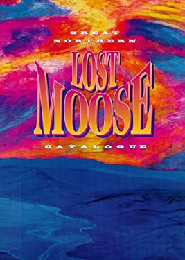 Great Northern Lost Moose Catalogue 9781896758022