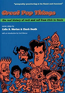 Great Pop Things: The Real History of Rock 'n' Roll from Elvis to Oasis 9781891241086