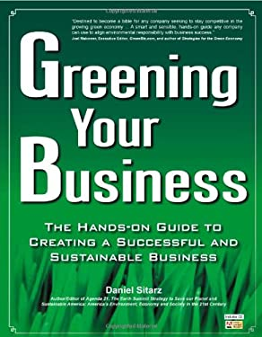 Greening Your Business: A Hands-On Guide to Creating a Successful and Sustainable Business [With CDROM] 9781892949462