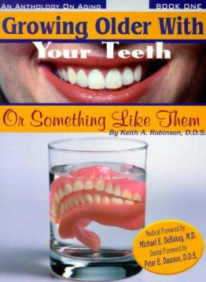 Growing Older with Your Teeth: Or Something Like Them 9781891151002