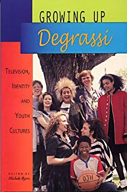 Growing Up Degrassi: Television, Identity and Youth Cultures 9781894549486