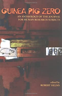Guinea Pig Zero: An Anthology of the Journal for Human Research Subjects 9781891053849
