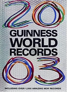 Guinness World Records 2003: With Over 1000 Amazing New Records 9781892051172