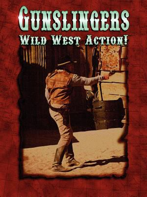 Gunslingers: Wild West Action! 9781890305529