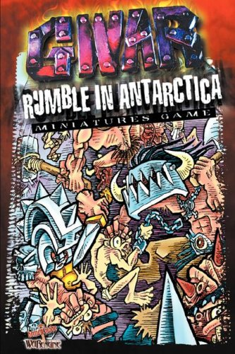 Gwar Rumble in Antarctica: Miniature Game 9781893681019